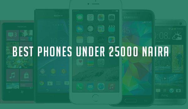 best phones under 25000 naira
