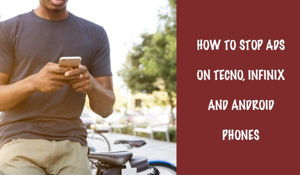 how to stop ads on tecno and infinix phones