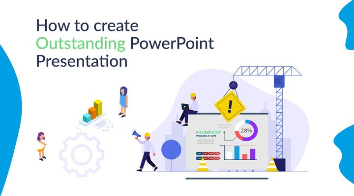 how to create outstanding powerpoint presentations